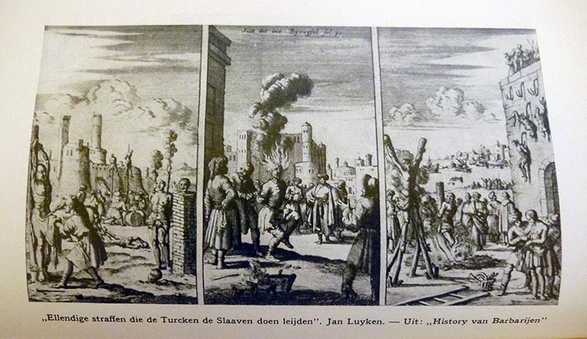 """""""Ellendige straffen die de Turcken de Slaaven doen leijden"""". Jan Luyken. – Uit: History van Barbarijen"""" in: L.C. Vrijman, Kaapvaart en zeeroverij (Amsterdam 1938 tegenover p. 209)"""